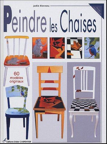 Peindre les Chaises : 60 modèles originaux